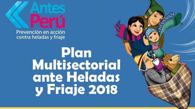 """Plan Multisectorial ante Heladas y Friaje 2018 """"Antes Perú"""""""