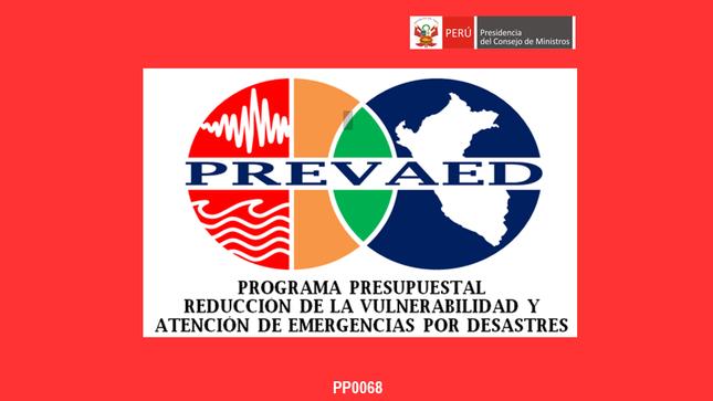 """Ver campaña Programa Presupuestal de Reducción de la Vulnerabilidad y Atención de Emergencias por Desastres """"PREVAED"""""""