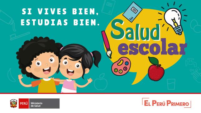 """Imagen de la campaña """"Salud Escolar"""". En la imagen se visualiza el logotipo del Ministerio de Salud, el logotipo El Perú Primero, el eslogan """"¡Si vives bien, estudias bien!"""", y niños felices, entre otros elementos de la línea gráfica de la campaña."""