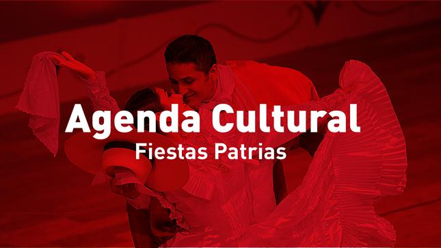 Ver campaña Agenda Cultural por Fiestas Patrias 2019