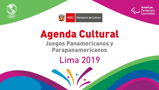 Calendario Pan Americano 2019 Peru.Agenda Cultural Juegos Panamericanos Y Parapanamericanos