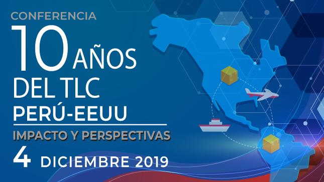 """Ver campaña Conferencia """"10 Años del TLC Perú- Estados Unidos: Impacto y Perspectivas"""""""