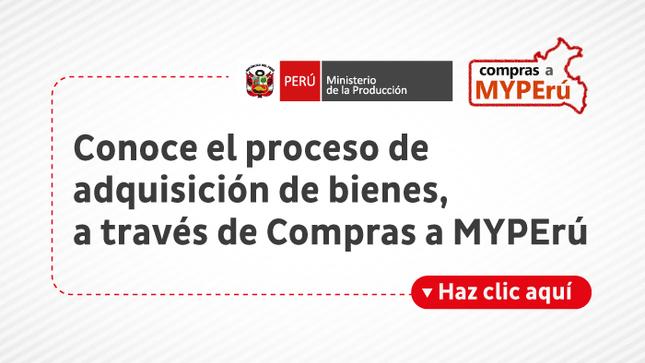 Ver campaña Compras a MYPErú: Conoce cómo es el proceso de adquisión de bienes