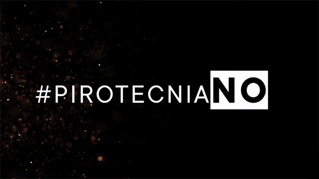 Ver campaña #PirotecniaNo