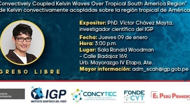 """Ver campaña Charla IGP: """"Ondas Kelvin convectivamente acopladas sobre la región tropical de América del Sur"""""""