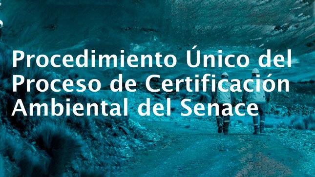 Ver campaña Presentación del Procedimiento Único del Proceso de Certificación Ambiental del Senace