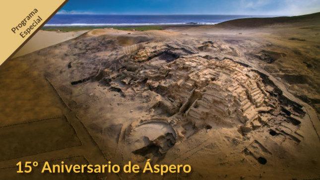 Ver campaña 15º Aniversario de Áspero, ciudad pesquera de la Civilización Caral