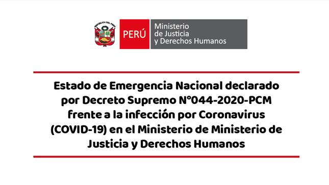 Ver campaña Estado de Emergencia Nacional declarado por Decreto Supremo N°044-2020-PCM frente a la infección por Coronavirus (COVID-19) en el Ministerio de Ministerio de Justicia y Derechos Humanos