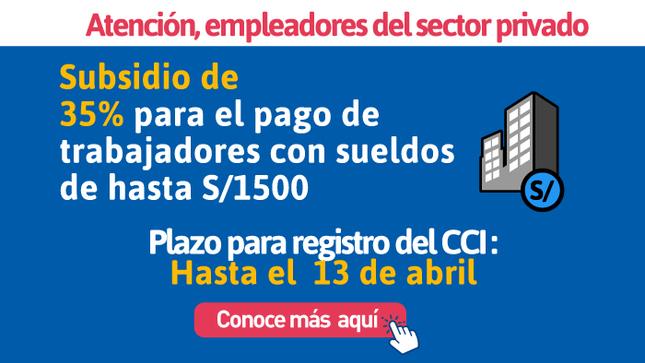 Ver campaña Subsidio de 35% de la remuneración para cada trabajador que gane hasta S/1 500
