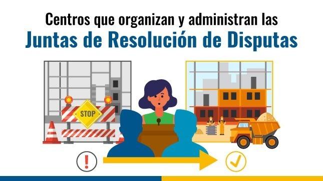 Ver campaña Iniciamos la difusión de información sobre centros que organizan y administran Juntas de Resolución de Disputas
