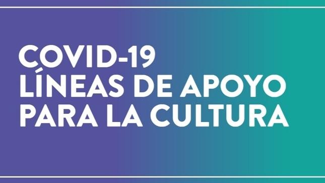 Ver campaña Líneas de Apoyo para la Cultura