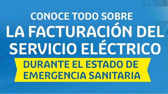 Ver campaña Conoce todo sobre la facturación eléctrica durante el estado de emergencia sanitaria