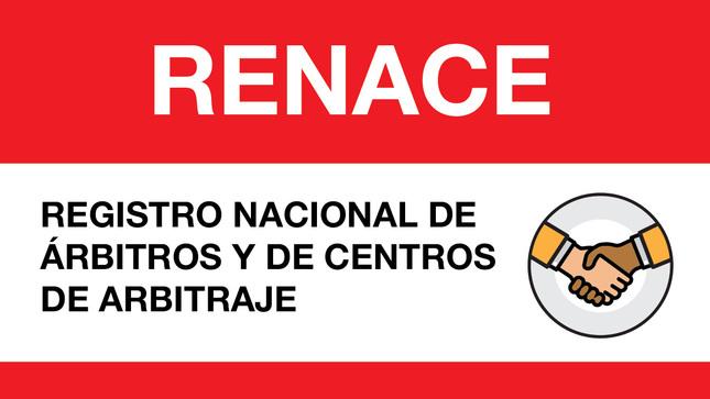 Ver campaña Registro Nacional de Árbitros y de Centros de Arbitraje – RENACE