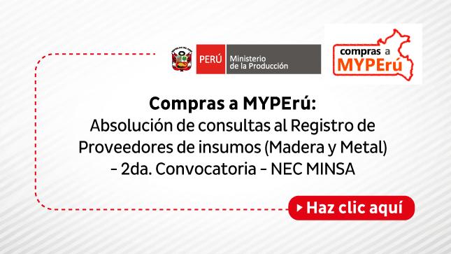 Ver campaña Compras a MYPErú: Absolución de consultas al Registro de Proveedores de insumos (Madera y Metal) - 2da. Convocatoria - NEC MINSA