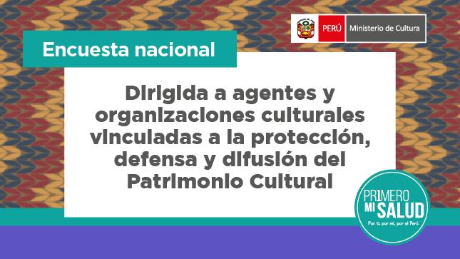 Ver campaña Encuesta nacional dirigida a agentes y organizaciones culturales vinculadas a la protección, defensa y difusión del Patrimonio Cultural