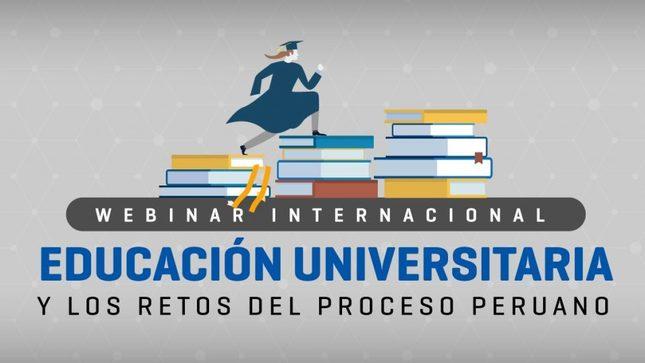 """Ver campaña Webinar Internacional """"Educación Universitaria y Retos del Proceso Peruano"""""""