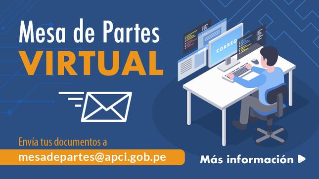 Ver campaña Mesa de Partes Virtual de la APCI
