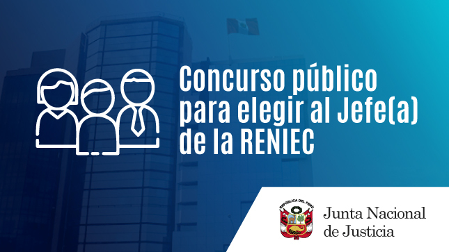 Ver campaña Concurso público: selección y nombramiento Jefe del RENIEC