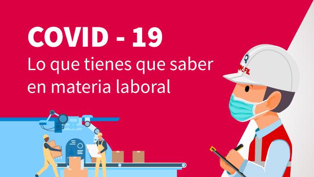 Ver campaña COVID-19 Lo que tienes que saber en materia laboral