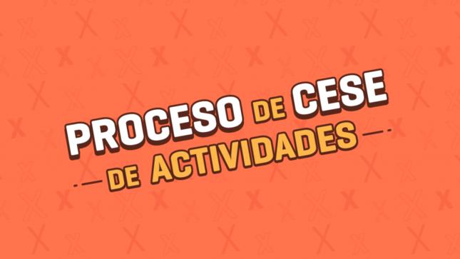 Ver campaña Proceso de cese de actividades