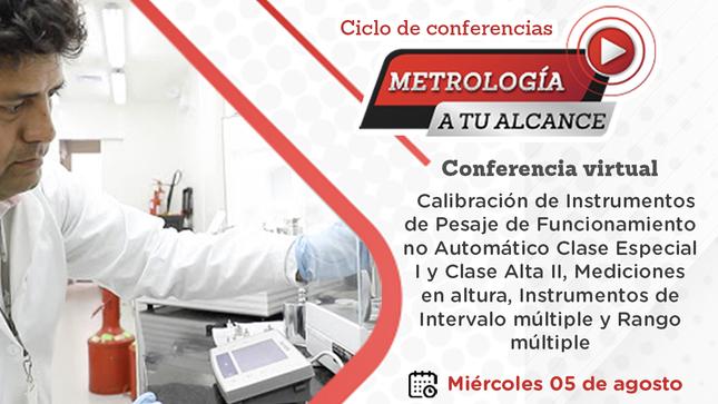 Ver campaña Metrología a tu Alcance - Calibración de instrumentos de pesaje de funcionamiento no automático Clase Especial I y Clase Alta II, mediciones en altura, instrumentos de intervalo múltiple y rango múltiple