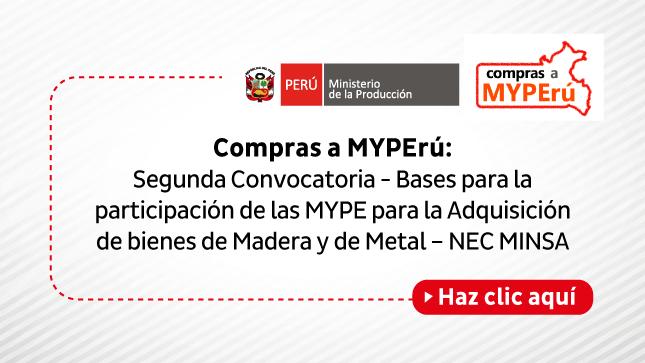 Ver campaña Compras a MYPErú: Segunda Convocatoria - Bases para la participación de las MYPE para la Adquisición de bienes de Madera y de Metal – NEC MINSA