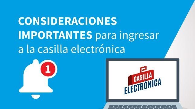Ver campaña Consideraciones importantes para ingresar a la Casilla Electrónica