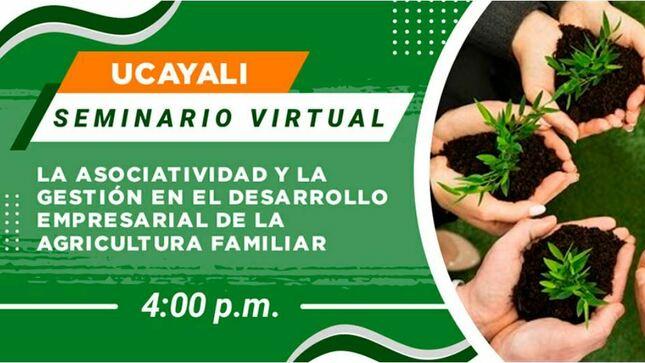 Ver campaña Ucayali: La Asociatividad y la Gestión en el Desarrollo Empresarial de la Agricultura Familiar