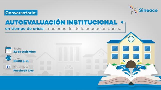 Conversatorio Autoevaluación institucional en tiempo de crisis lecciones desde la educación básica