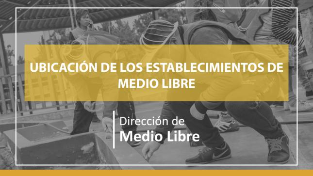Ver campaña INPE INFORMA DE LA UBICACIÓN DE LOS ESTABLECIMIENTOS DE MEDIO LIBRE