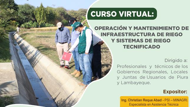 Ver campaña ¡Atención Piura y Lambayeque! Hoy empezamos con el curso virtual de Operación y mantenimiento de infraestructura de riego y sistemas de riego tecnificado