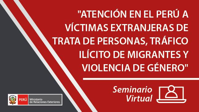 """Seminario virtual para la """"Atención en el Perú a víctimas extranjeras de trata de personas, tráfico ilícito de migrantes y violencia de género"""""""
