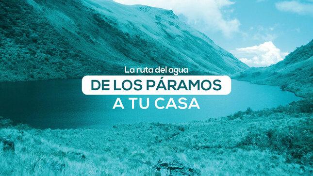 Campaña: La Ruta del Agua - De los páramos a tu casa