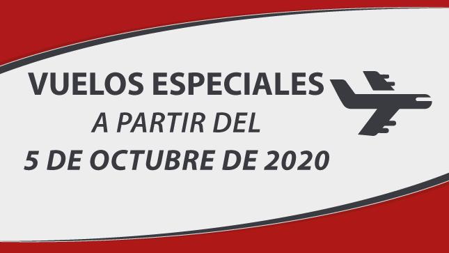 Ver campaña Vuelos especiales a partir del 5 de octubre de 2020