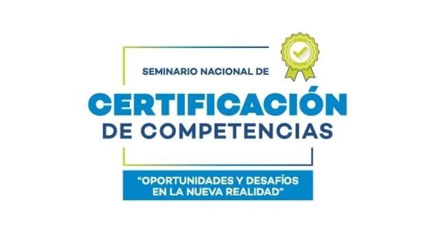 """Ver campaña Seminario Nacional """"Certificación de competencias: Oportunidades y desafíos en la nueva realidad"""""""