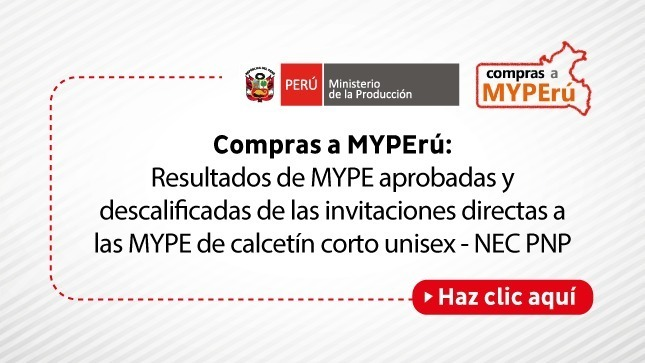 Ver campaña Compras a MYPErú: Resultados de MYPE aprobadas y descalificadas de las invitaciones directas a las MYPE de calcetín corto unisex - NEC PNP