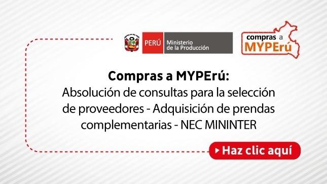 Ver campaña Compras a MYPErú: Absolución de consultas para la selección de proveedores - Adquisición de prendas complementarias - NEC MININTER