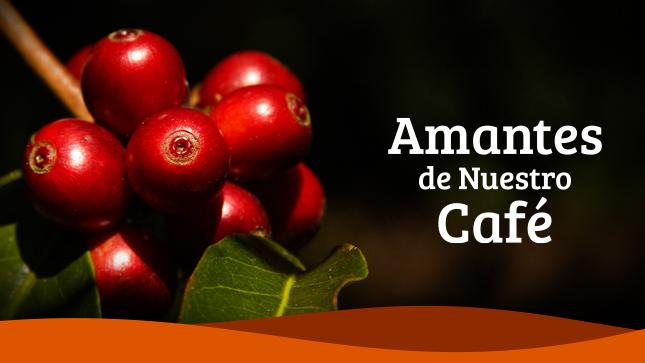 Ver campaña Amantes de Nuestro Café