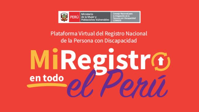 """Ver campaña """"Mi Registro en todo el Perú"""" Plataforma Virtual del Registro Nacional de la Persona con Discapacidad"""