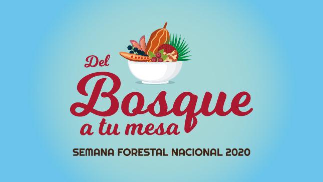 """Semana Forestal Nacional 2020: """"Del bosque a tu mesa"""""""