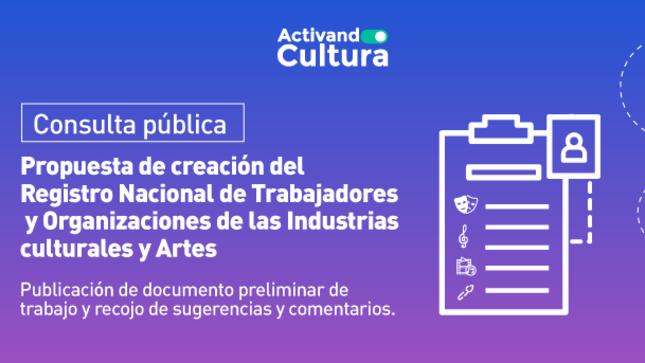 Ver campaña Propuesta del Registro Nacional de Trabajadores y Organizaciones de las Industrias Culturales y Artes - RENTOCA