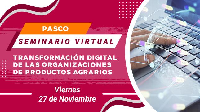 Ver campaña Seminario Virtual: Transformación Digital de las Organizaciones de Productos Agrarios.