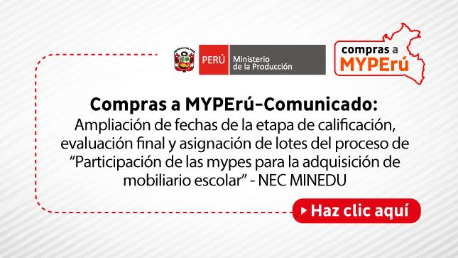 """Ver campaña Compras a MYPErú - Comunicado: Ampliación de fechas de la etapa de calificación, evaluación final y asignación de lotes del proceso de """"Participación de las mypes para la adquisición de mobiliario escolar"""" - NEC MINEDU"""