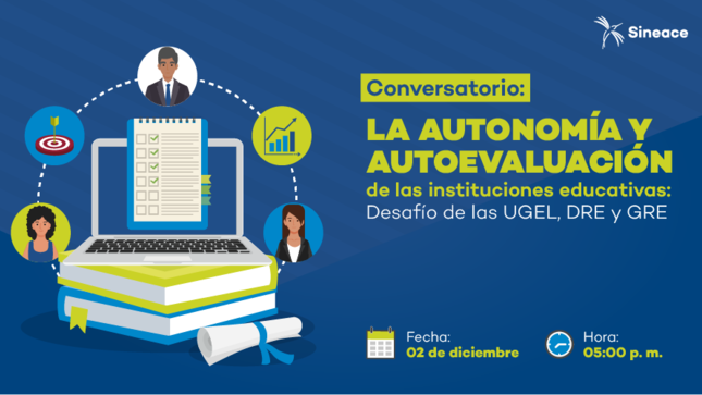 """Ver campaña Conversatorio: """"La autonomía y autoevaluación de las instituciones educativas: desafío de las UGEL y DRE/GR"""""""