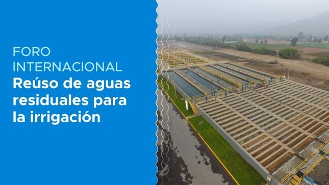 """Ver campaña Foro Internacional """"Reúso de Aguas Residuales para la Irrigación"""""""