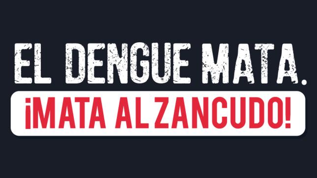 La foto no presenta imágenes, solo la palabra El dengue mata. ¡Mata al zancudo!, con signos de exclamación, invitando a la población a realizar acciones para prevenirlo. Se usan colores negro y blanco.