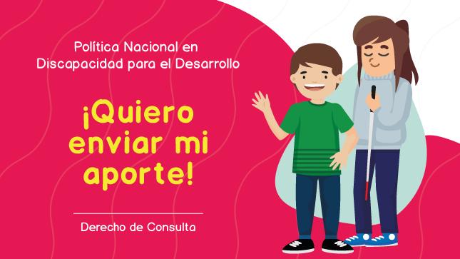 Ver campaña Envía tus aportes a la Pre Publicación de la Política Nacional en Discapacidad