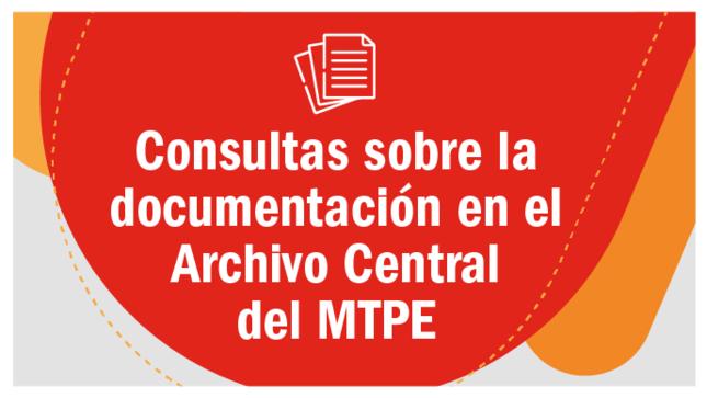 Consultas sobre la documentación en el Archivo Central del MTPE