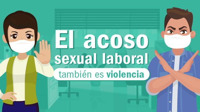 Ver campaña El acoso sexual laboral también es violencia