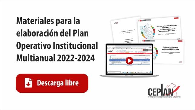 Elaboración del Plan Operativo Institucional Multianual y el Cuadro Multianual de Necesidades 2022 – 2024